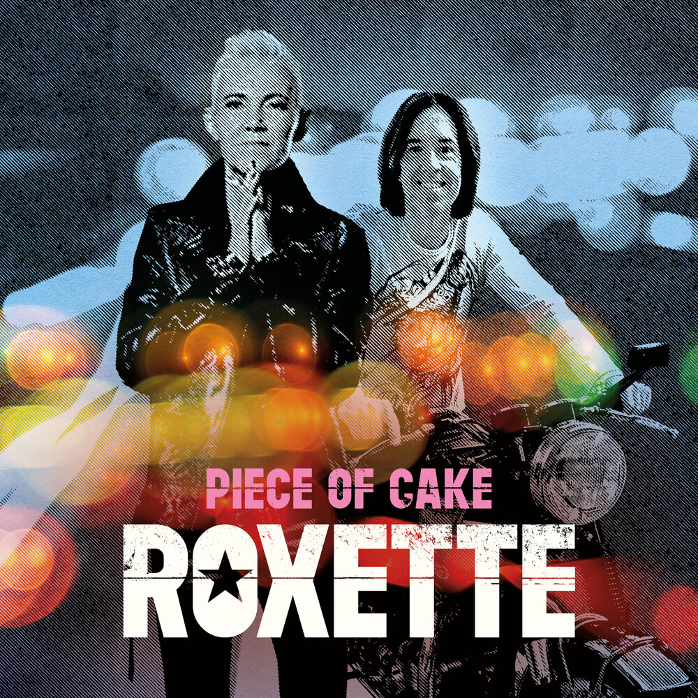Roxette, Piece of Cake